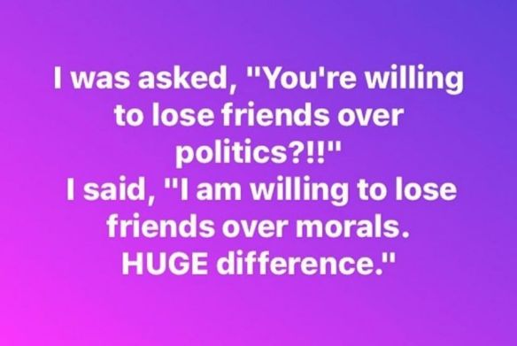lose friends over morals